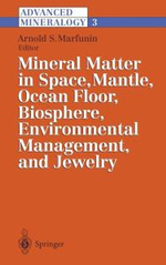 Advanced Mineralogy Vol. 3 : Mineral Matter in Space, Mantle, Ocean Floor, Biosphere, Environmental Management, Jewelry :  Mineral Matter in Space, Mantle, Ocean Floor, Biosphere, Environmental Management, Jewelry
