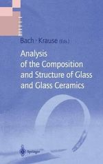 Analysis of the Composition and Structure of Glass and Glass Ceramics : Mix Design and Test Methods