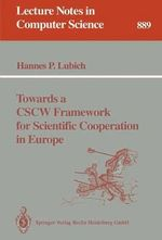 Towards a CSCW Framework for Scientific Cooperation in Europe : Lecture Notes in Computer Science - Hannes P. Lubich