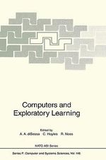Computers and Exploratory Learning : Theory Shaping Technology