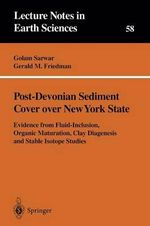 Thick Post-Devonian Sediment Cover over New York State : Evidence from Fluid-Inclusion, Organic Maturation, Clay Diagenesis, and Stable Isotope Studies - Golam Sarwar