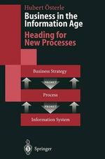 Business in the Information Age :  Heading for New Processes - Hubert Osterle
