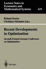 Recent Developments in Optimization : Seventh French-German Conference on Optimization :  Theory, Applications and Algorithms