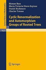 Cyclic Renormalization and Automorphism Groups of Rooted Trees : Lecture Notes in Physics - Hyman Bass