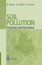 Soil Pollution : Processes and Dynamics :  Processes and Dynamics - Bruno Yaron