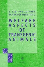 Welfare Aspects of Transgenic Animals : Proceedings, EC-Workshop of October 30, 1995