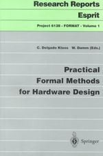 Practical Formal Methods for Hardware Design : Research Reports ESPRIT; Project 6128: FORMAT