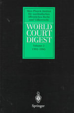 World Court Digest, 1991-1995 :  A Handbook with Cases, Laws, and Documents - R Hofmann
