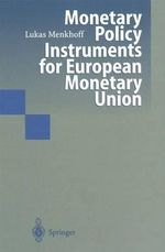 Monetary Policy Instruments for European Monetary Union : Knowledge and International Policy Agendas - Lukas Menkhoff