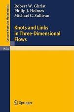 Knots and Links in Three-Dimensional Flows : Lecture Notes in Mathematics - R.W. Ghrist