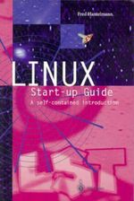 Linux Start-Up Guide : A Self-Contained Introduction - Fred Hantelmann