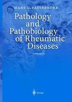 Pathology and Pathobiology of Rheumatic Diseases : A Plan for Total Quality Control from Manufacturer... - Hans G. Fassbender