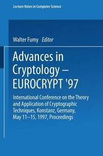 Advances in Cryptology-EUROCRYPT'97 : International Conference on the Theory and Application of Cryptographic Techniques, Konstanz, Germany, May 11-15, 1997, Proceedings : Lecture Notes in Computer Science