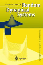Random Dynamical Systems : Springer Monographs in Mathematics - Ludwig Arnold