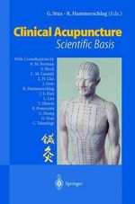 Clinical Acupuncture : Scientific Basis
