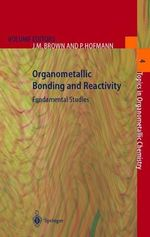 Organometallic Bonding and Reactivity : Fundamental Studies : Vol 54