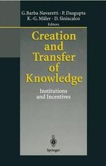 Creation and Transfer of Knowledge : Institutions and Incentives