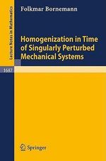 Homogenization in Time of Singularly Perturbed Mechanical Systems :  With Application to Shells - Folkmar Bornemann
