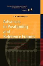 Advances in Positioning and Reference Frames : Iag Scientific Assembly, Rio De Janeiro, Brazil, September 3-9, 1997