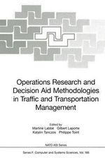 Operations Research and Decision Aid Methodologies in Traffic and Transportation Management : Proceedings of the NATO Asi in Balatonfred, March 10-21, 1997