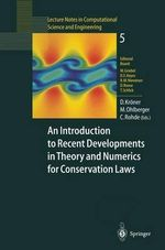 An Introduction to Recent Developments in Theory and Numerics for Conservation Laws : Proceedings of the International School on Theory and Numerics for Conservation Laws, Freiburg/Littenweiler, October 20-24, 1997 :  Proceedings of the International School on Theory and Numerics for Conservation Laws, Freiburg/Littenweiler, October 20-24, 1997