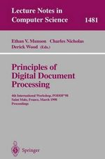 Principles of Digital Document Processing : 4th International Workshop, PODDP '98, Saint-Malo, France, March 29-30, 1998: Proceedings : Lecture Notes in Computer Science