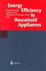 Energy Efficiency in Household Appliances : Proceedings of the First International Conference on Energy Efficiency in Household Appliances, 10-12 November 1997, Florence, Italy