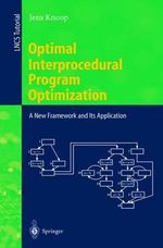 Optimal Interprocedural Program Optimization : A New Framework and Its Application - Jens Knoop
