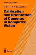 Calibration and Orientation of Cameras in Computer Vision : Springer Series in Information Sciences