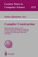 Compiler Construction : 8th International Conference, Cc'99, Held as Part of the Joint European Conferences on Theory and Practice of Software, Etaps'99, Amsterdam, the Netherlands, March 22-28, 1999, Proceedings