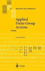 Applied Finite Group Actions : Algorithms and Combinatorics - Adalbert Kerber