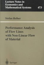 Performance Analysis of Flow Lines with Non-Linear Flow of Material : Lecture Notes in Economics and Mathematical Systems - Stefan Helber