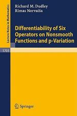 Differentiability of Six Operators on Nonsmooth Functions and P-Variation - R. M. Dudley