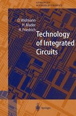 Technology of Integrated Circuits - Dietrich Widmann