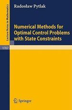 Numerical Methods for Optimal Control Problems with State Constraints :  Optimization with Elementary Convexity - R. Pytlak