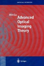 Advanced Optical Imaging Theory : Springer Series in Optical Sciences - Min Gu