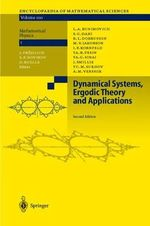 Dynamical Systems, Ergodic Theory and Applications : Selected Papers from the Venice-2/ Symposium on Ap... - L.A. Bunimovich