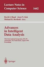 Advances in Intelligent Data Analysis : Third International Symposium, IDA-99 Amsterdam, The Netherlands, August 9-11, 1999, Proceedings :  Third International Symposium, IDA-99 Amsterdam, The Netherlands, August 9-11, 1999, Proceedings