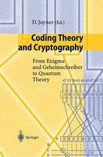 Coding Theory and Cryptography : From Enigma and Geheimschreiber to Quantum Theory :  Second International Conference, Icics'99 Sydney,...