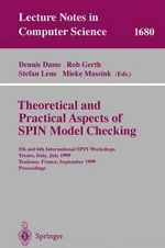 Theoretical and Practical Aspects of Spin Model Checking : 5th and 6th International Spin Workshops, Trento, Italy, July 5, 1999, Toulouse, France, September 21 and 24, 1999, Proceedings