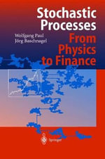 Stochastic Processes : From Physics to Finance - Wolfgang Paul