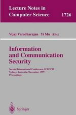 Information and Communication Security : Second International Conference, Icics'99 Sydney, Australia, November 9-11, 1999 Proceedings :  Second International Conference, Icics'99 Sydney, Australia, November 9-11, 1999 Proceedings