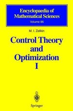 Control Theory and Optimization I : Homogeneous Spaces and the Riccati Equation in the Calculus of Variations :  Homogeneous Spaces and the Riccati Equation in the Calculus of Variations - M.I. Zelikin