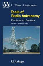 Tools of Radio Astronomy : Problems and Solutions :  Problems and Solutions - Thomas L. Wilson