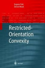 Restricted-Orientation Convexity : Monographs in Theoretical Computer Science - Eugene Fink