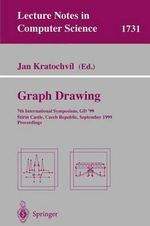 Graph Drawing : 7th International Symposium, GD'99, Stirin Castle, Czech Republic, September 15-19, 1999 Proceedings :  7th International Symposium, GD'99, Stirin Castle, Czech Republic, September 15-19, 1999 Proceedings