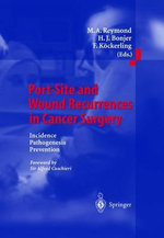 Port-Site and Wound Recurrences in Cancer Surgery : Incidence - Pathogenesis - Prevention :  Incidence - Pathogenesis - Prevention - Marc A. Reymond
