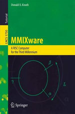 MMIXware : A RISC Computer for the Third Millennium - Donald E. Knuth
