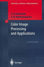 Color Image Processing and Applications :  Probability, Fuzziness and Anti-Optimization - Konstantinos N. Plataniotis