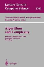 Algorithms and Complexity : 4th Italian Conference, CIAC 2000, Rome, Italy, March 1-3, 2000, Proceedings :  4th Italian Conference, CIAC 2000, Rome, Italy, March 1-3, 2000, Proceedings